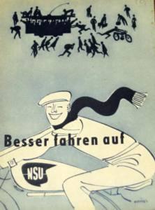 """""""Besser fahren auf NSU"""" NSU advertising from 1951."""